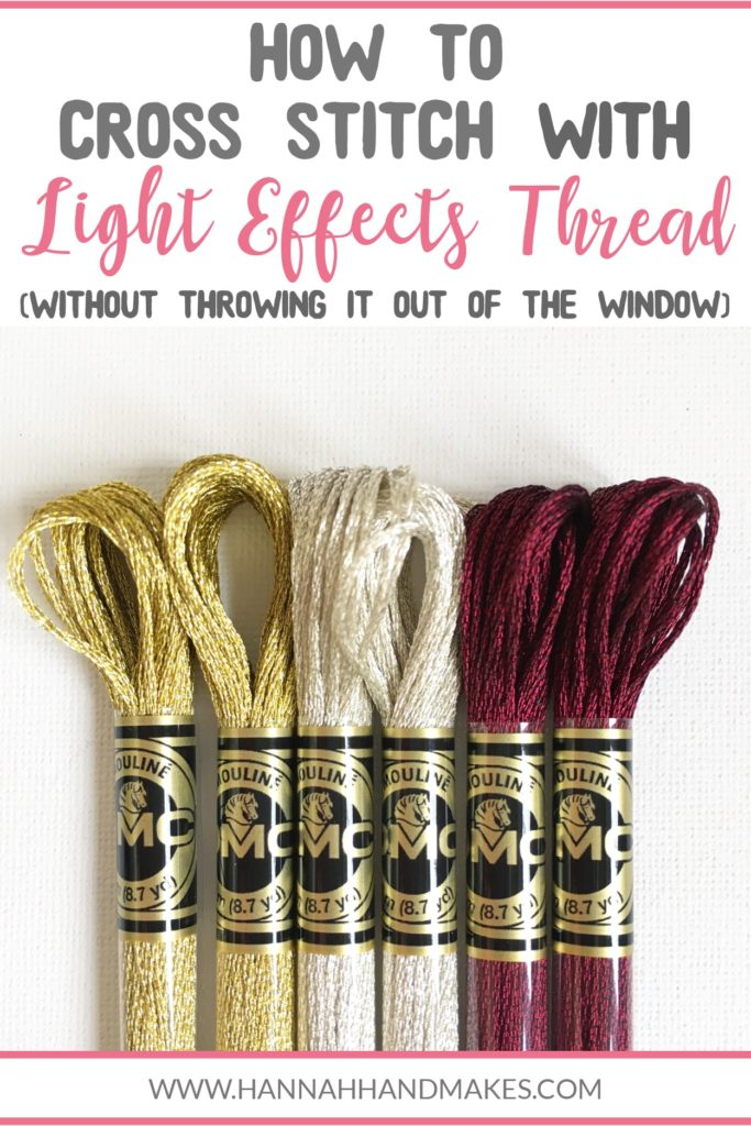In this blog post I share some hints and tips (along with a video) to help you when stitching with DMC Light Effects thread so you don't end up throwing it out of the window! #hannahhandmakes #howtocrossstitch #diycrafts