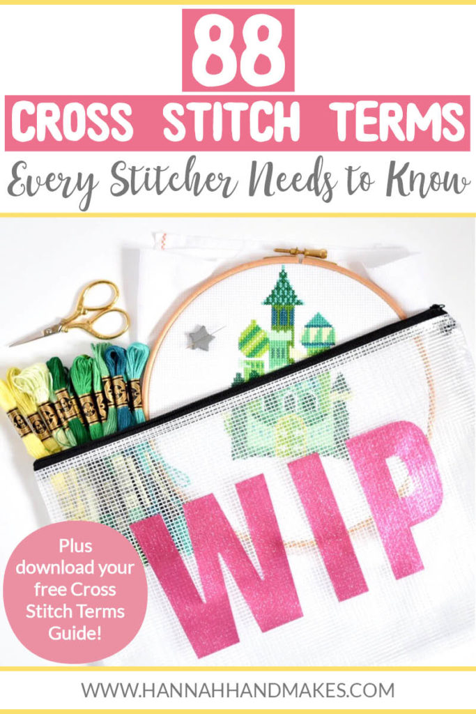 88 Cross Stitch Terms Every Cross Stitcher Needs to Know by Hannah Hand Makes.