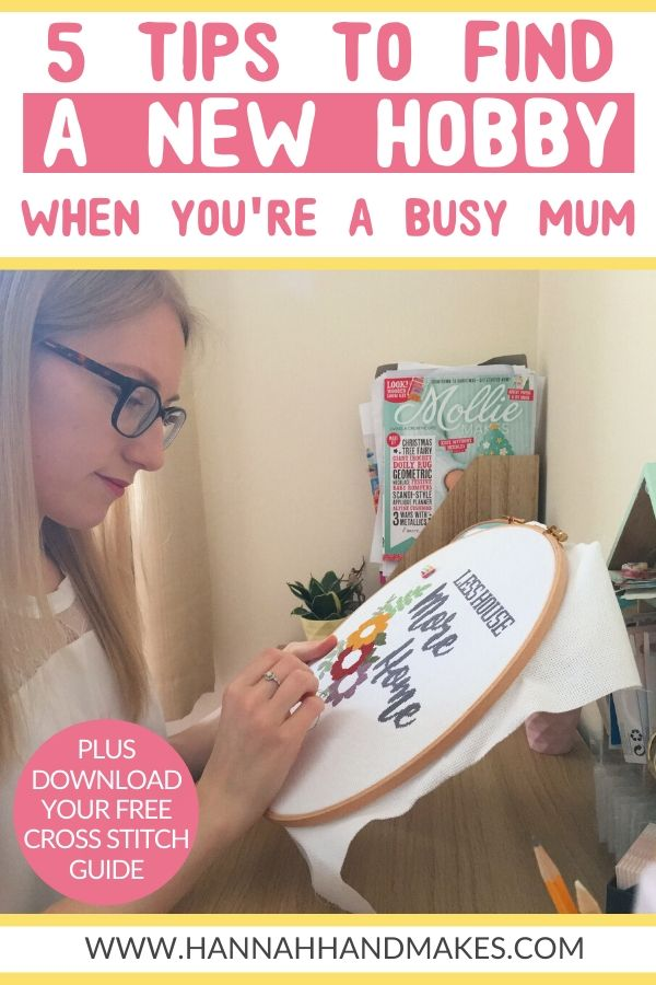 5 Tips to Find a Hobby When You're a Bust Mum by Hannah Hand Makes.